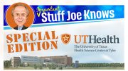 Important Stuff Joe Knows - What's going on at The University of Texas Health Science Center at Tyler - SPECIAL EDITION header